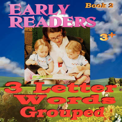 Early Readers: 3 Letter Words Grouped (Paperback)