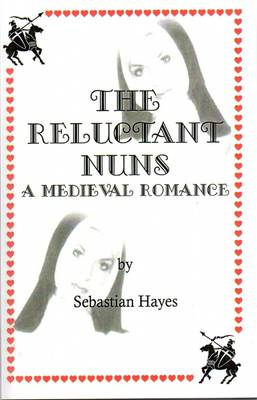 The Reluctant Nuns: A Medieval Romance (Paperback)
