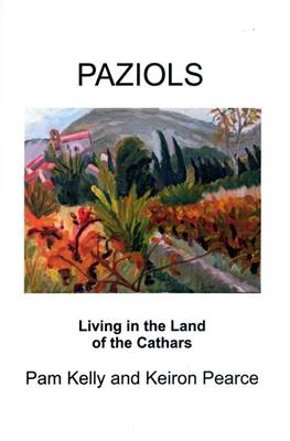 Paziols: Living in the Land of the Cathars (Paperback)