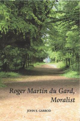 Roger Martin Du Gard, Moralist (Paperback)