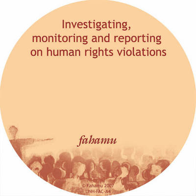 Investigating, Monitoring and Reporting on Human Rights Violations (CD-ROM)