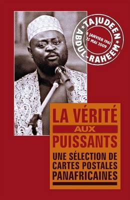 La Verite aux Puissants: Une Selection de Cartes Postales Panafricaines (Paperback)