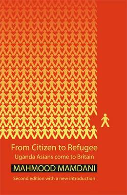 From Citizen to Refugee: Uganda Asians Come to Britain (Paperback)