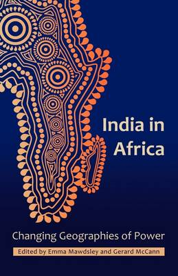 India in Africa: Changing Geographies of Power (Paperback)