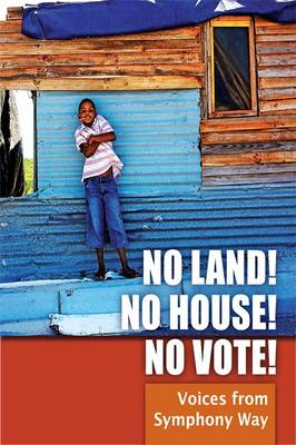 No Land! No House! No Vote!: Voices from Symphony Way (Paperback)