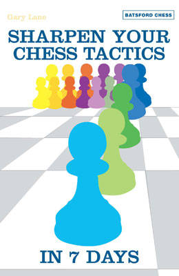 Sharpen Your Chess Tactics in 7 Days (Paperback)