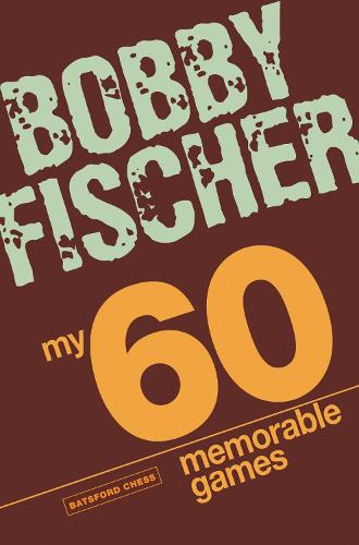 My 60 Memorable Games: chess tactics, chess strategies with Bobby Fischer (Paperback)