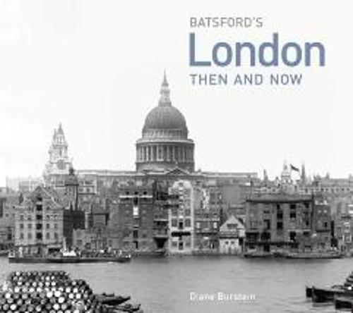 London Then and Now: a photographic guide to London past and present - Then and Now (Hardback)