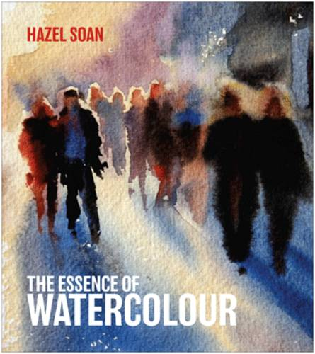 The Essence of Watercolour: The secrets and techniques of watercolour painting revealed (Hardback)