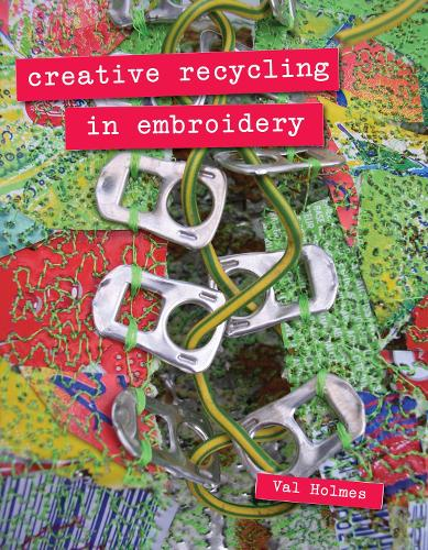 Creative Recycling in Embroidery (Paperback)