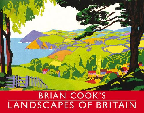 Brian Cook's Landscapes of Britain: a guide to Britain in beautiful book illustration (Hardback)
