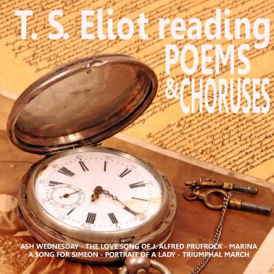 T.S. Eliot Reading Poetry and Choruses (CD-Audio)