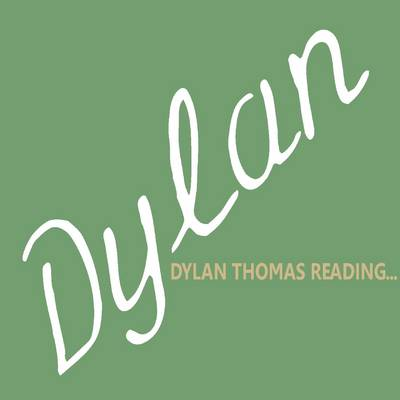 Dylan Thomas Reading...: Dylan Thomas Reads a Selection of Poetry (CD-Audio)