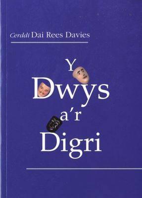 Dwys a'r Digri, Y Cerddi Dai Rees Davies (Paperback)
