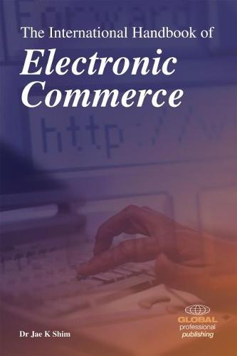 The International Handbook of Electronic Commerce (Paperback)