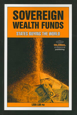 Sovereign Wealth Funds: States Buying the World (Paperback)