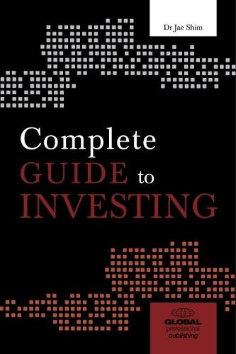 Complete Guide to Investing: Everything You Need to Know to Invest Successfully (Paperback)