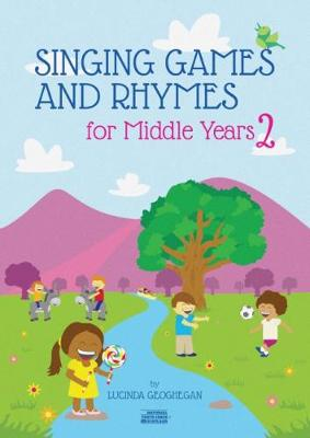 Singing Games and Rhymes for Middle Years 2 - Singing Games and Rhymes