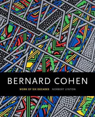 Bernard Cohen: Work of Six Decades (Paperback)