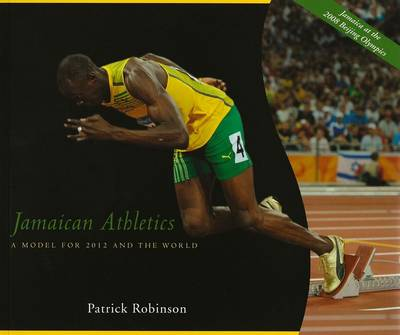 Jamaican Athletics: A Model for 2012 and the World (Paperback)
