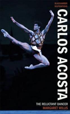 Carlos Acosta: The Reluctant Dancer - BlackAmber Inspirations (Paperback)