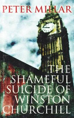 The Shameful Suicide of Winston Churchill (Paperback)