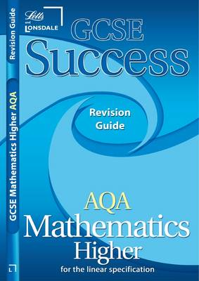 GCSE Success AQA Maths Linear Higher Revision Guide (2010/2011 Exams Only) (Paperback)