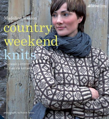 Country Weekend Knits: 25 Classic Patterns for Timeless Knitwear (Paperback)