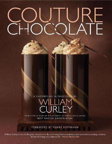 Couture Chocolate: A Masterclass in Chocolate (Hardback)