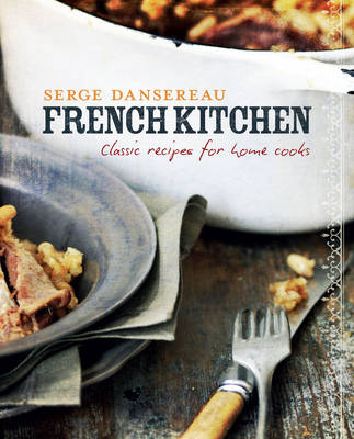 French Kitchen: Classic Recipes for Home Cooks (Hardback)