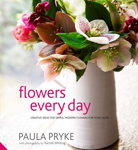 Flowers Every Day: Creative Ideas for Simple, Modern Flowers for your Home (Hardback)