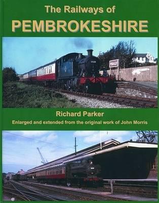 The Railways of Pembrokeshire (Hardback)