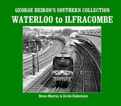 George Heiron's Southern Collection: Waterloo to Ilfracombe (Hardback)