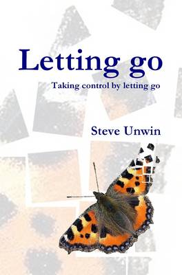 Letting Go: Taking Control by Letting Go (Paperback)