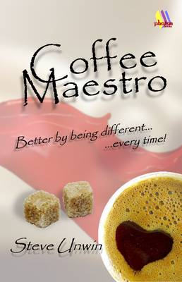 Coffee Maestro: Better by Being Different Every Time (Paperback)