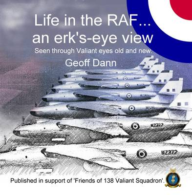 Life in the RAF... an Erk's-eye View: Seen Through Valiant Eyes Old and New (Paperback)