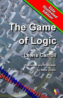 The Game of Logic: Logic Explained Through Play - Elite Illustrated (Paperback)