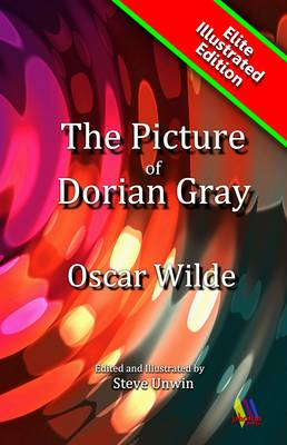 The Picture of Dorian Gray: Classic Story of Vanity - Elite Illustrated (Paperback)