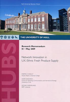 Network Innovation in U.K. Ethnic Fresh Produce Supply - Research Memorandum No. 81 (Paperback)