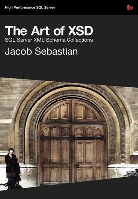 The Art of XSD - SQL Server XML Schemas (Paperback)