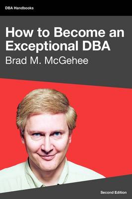 How to Become an Exceptional DBA (Paperback)