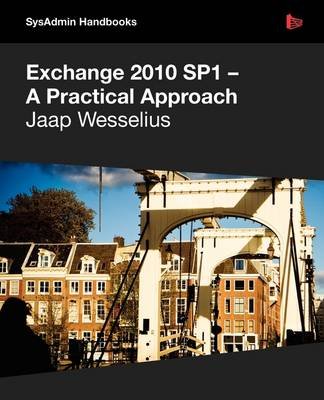 Exchange 2010 SP1 - A Practical Approach (Paperback)