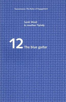 The Blue Guitar - Transmission: the Rules of Engagement S. v. 12 (Paperback)