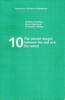 The Slender Margin Between the Real and the Unreal - Transmission: the Rules of Engagement S. v. 10 (Paperback)