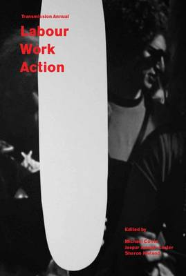 Labour, Work, Action - Transmission Annual No. 4 (Paperback)