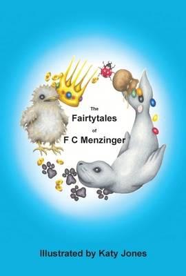 The Fairytales of F.C. Menzinger (Hardback)