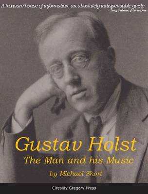 Gustav Holst: The Man and His Music (Paperback)