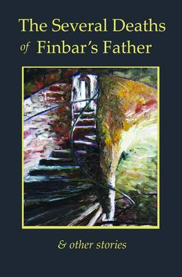 The Several Deaths of Finbar's Father: And Other Stories (Paperback)