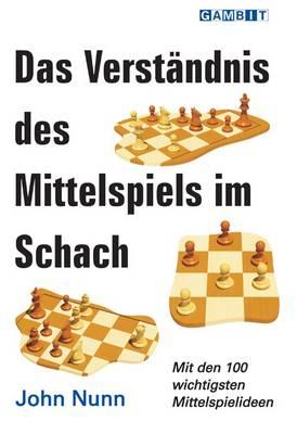 Das Verstandnis Des Mittelspiels Im Schach (Paperback)