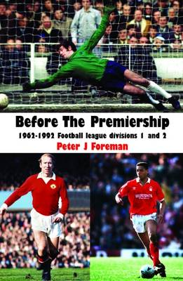 Before the Premiership: 1962-1992 Football League Divisions 1 and 2 (Paperback)